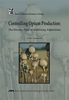 Controlling Opium Production: The Decisive Point In Stabilizing Afghanistan